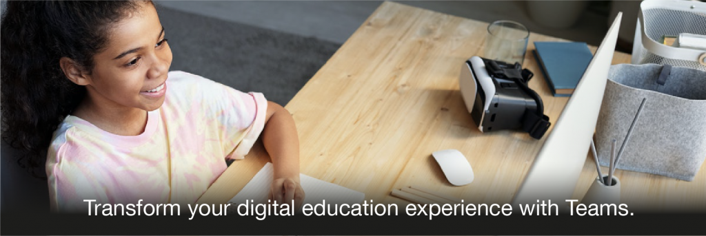 Transform your digital education experience with Teams