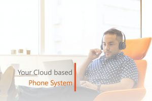 your cloud based phone system
